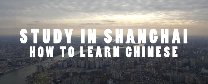 Study in Shanghai: How to learn Chinese